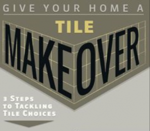 3 Easy Steps to Give your Home a Tile Make Over