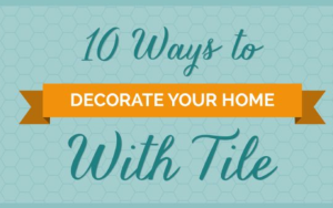 10 Ways to Decorate your Home With Tile